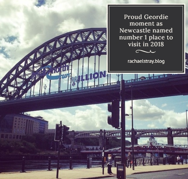Proud Geordie moment as Newcastle named number 1 place to visit in 2018