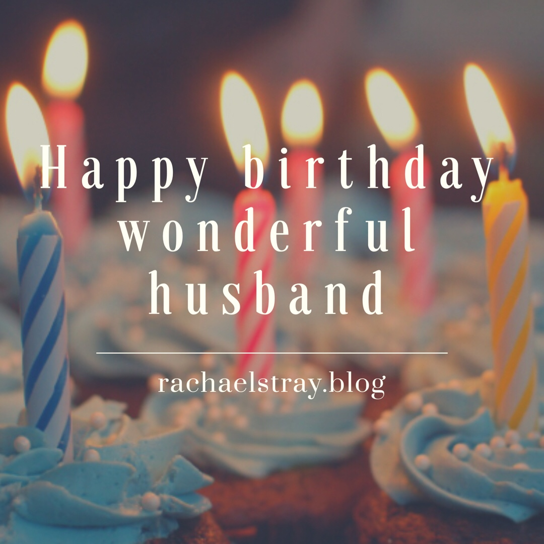 Happy birthday wonderful husband