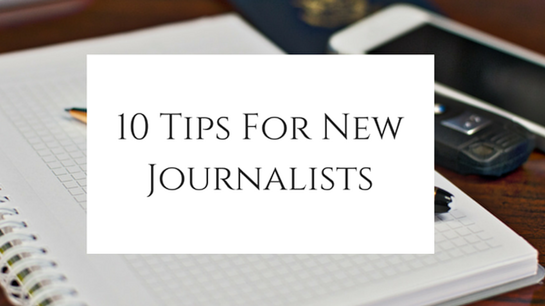 Guest Post From Rachael Stray: 10 Tips For New Journalists
