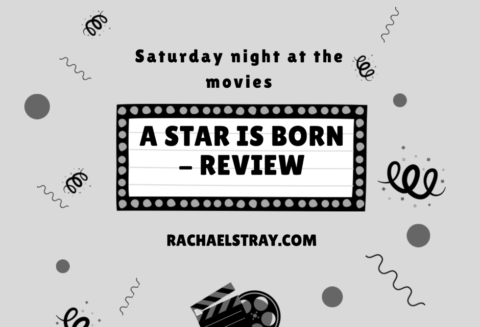 Saturday night at the movies – A Star is Born