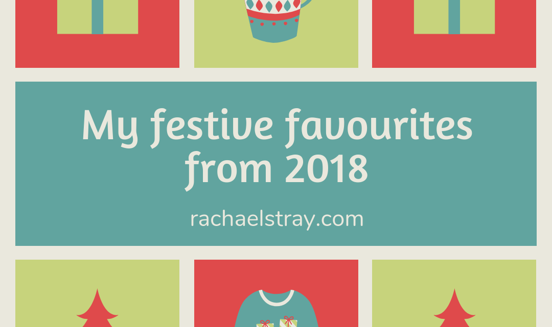 My festive favourites from  2018