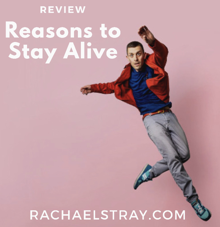 Reasons To Stay Alive imagined for the Stage (AD)