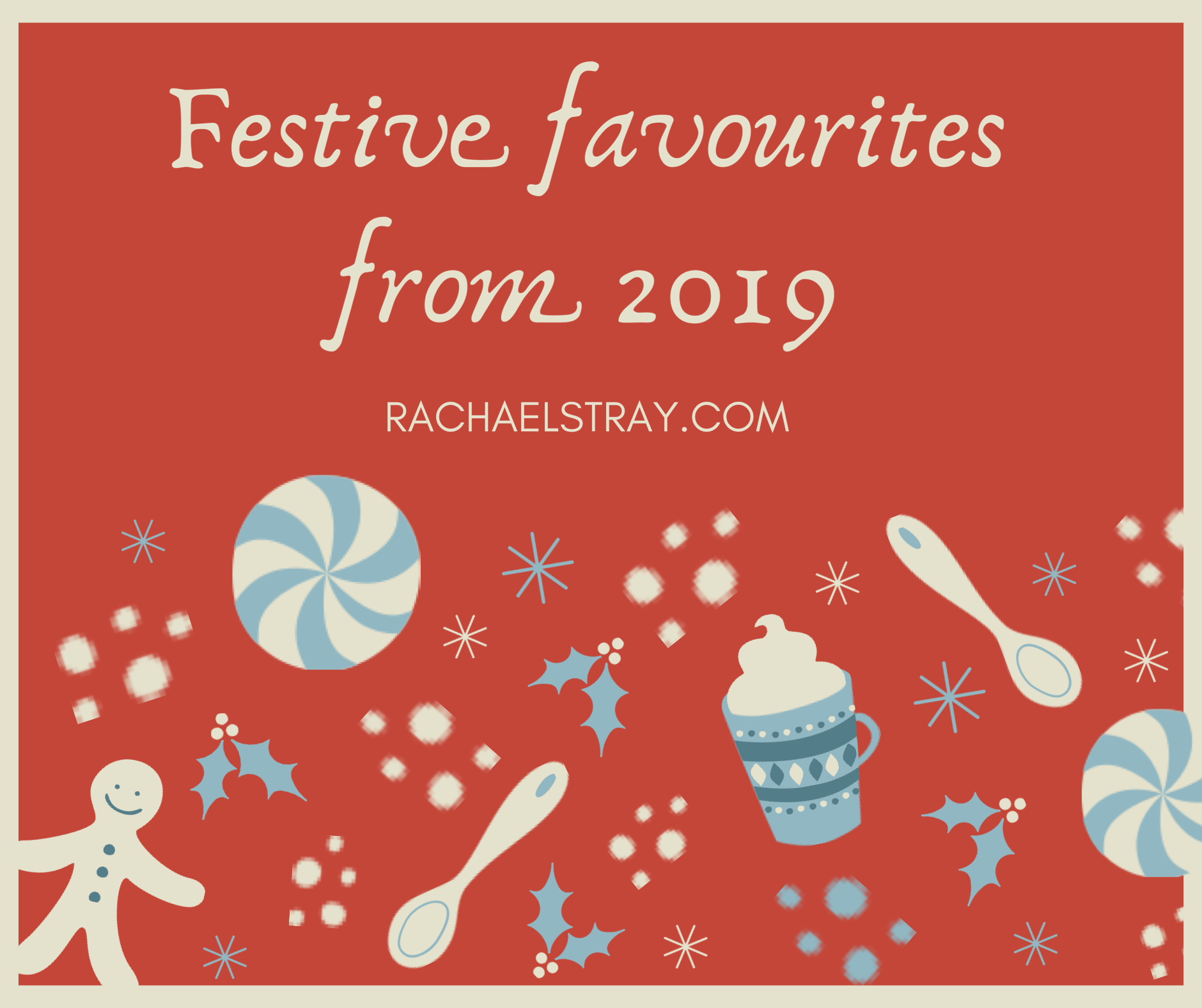 Festive favourites from 2019
