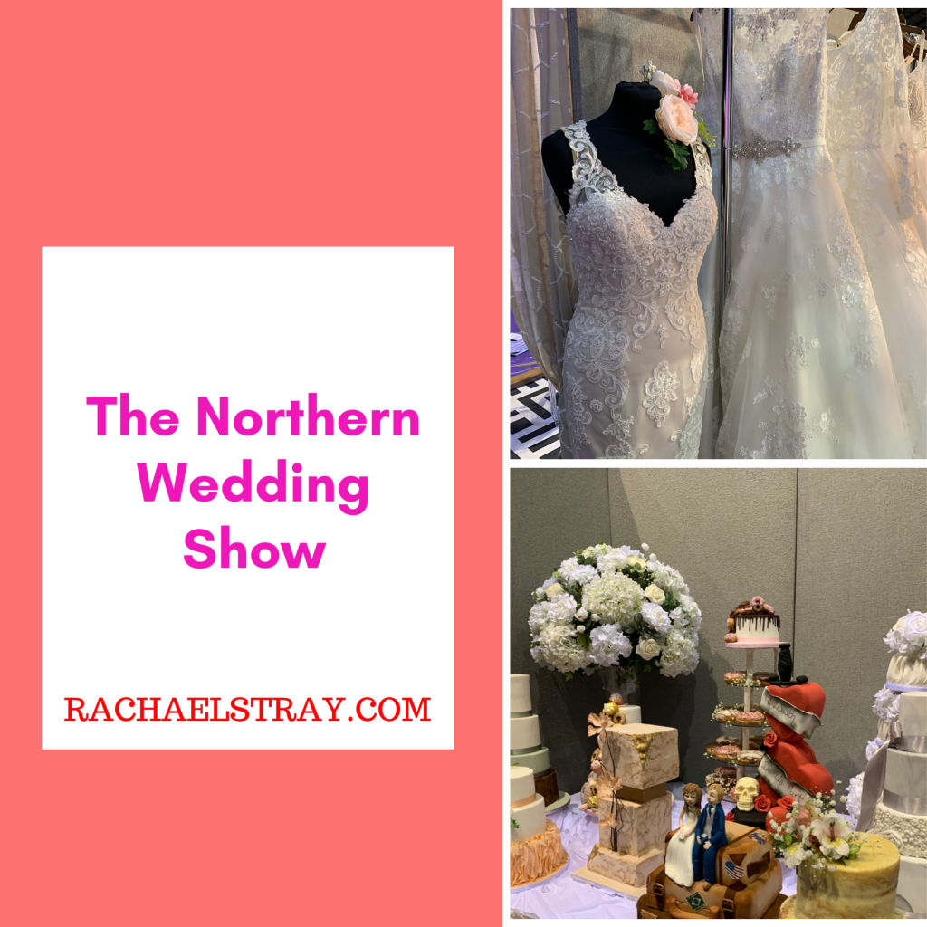 The Northern Wedding Show - Rachael's Thoughts